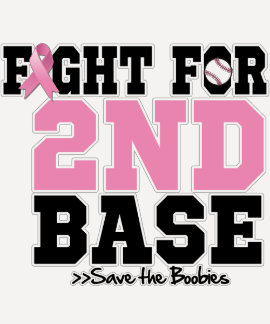 Fight For 2nd Base - Breast Cancer Awareness Tees
