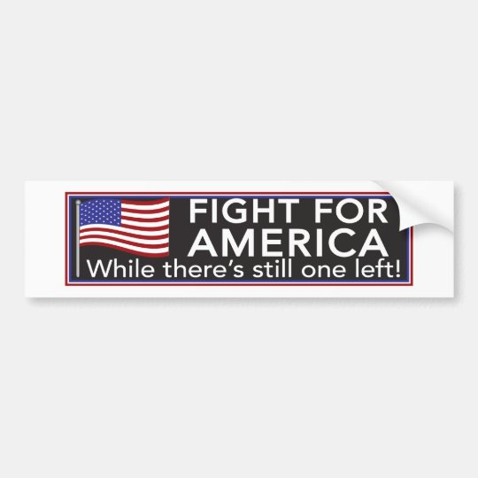 Fight For America Bumper Sticker