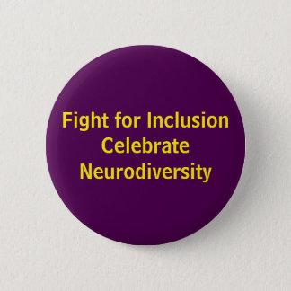 Fight for Inclusion Celebrate Neurodiversity 6 Cm Round Badge