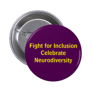 Fight for Inclusion Celebrate Neurodiversity 6 Cm Round Badge