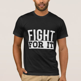 Fight for it workout motivation funny tshirt