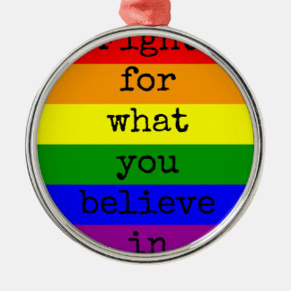 Fight for what you believe in christmas ornament