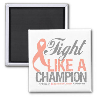 Fight Like a Champion - Endometrial Cancer Refrigerator Magnet