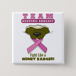Fight like a Honey Badger button
