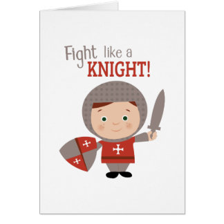 Fight Like A Knight! Greeting Cards