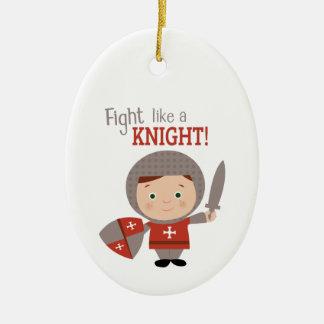 Fight Like A Knight! Christmas Ornament