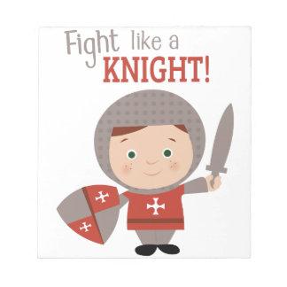 Fight Like A Knight! Scratch Pads