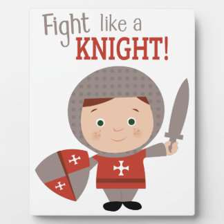 Fight Like A Knight! Display Plaques