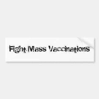 Fight Mass Vaccinations Car Bumper Sticker