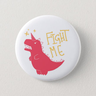 Fight Me!! 6 Cm Round Badge