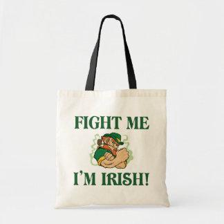 Fight Me I m Irish Bags