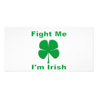 Fight Me I m Irish Custom Photo Card