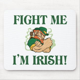 Fight Me I m Irish Mouse Pad