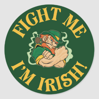 Fight Me I m Irish Round Sticker