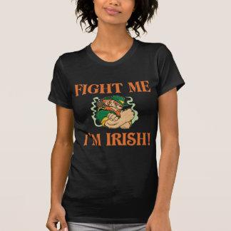 Fight Me I m Irish T-shirts