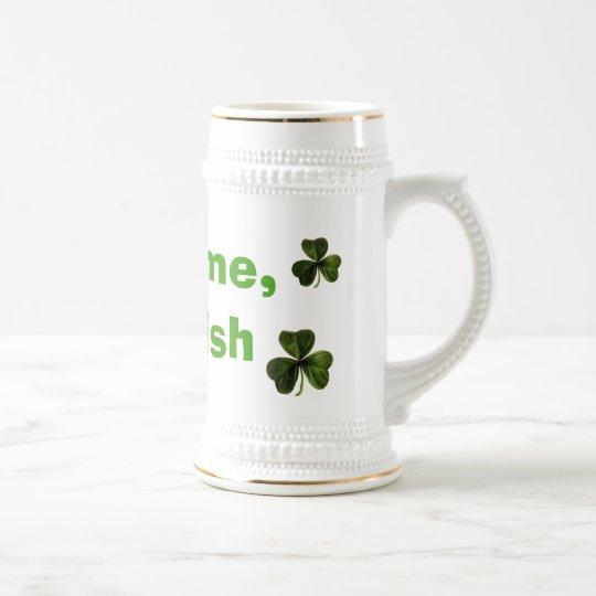 Fight me, I'm Irish Beer Stein