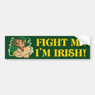 Fight Me I'm Irish Bumper Sticker
