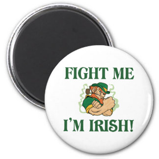 Fight Me I'm Irish Magnet