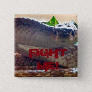 Fight Me! Snake Badge