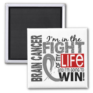 Fight Of My Life Brain Cancer Square Magnet