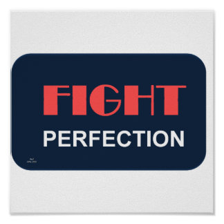 FIGHT PERFECTION PRINT