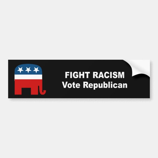Fight Racism - Vote Republican Bumper Sticker