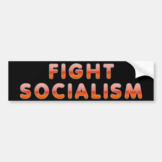 Fight Socialism Bumper Sticker