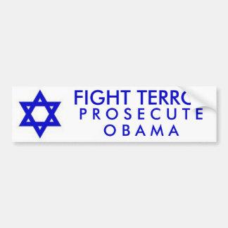 Fight Terror Prosecute Obama Car Bumper Sticker