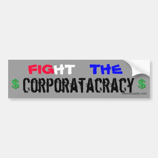 Fight the Corporatacracy Bumper Sticker