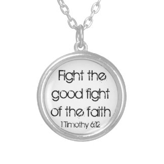 Fight the good fight of the faith bible verse round pendant necklace