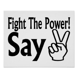Fight The Power Say Peace Poster