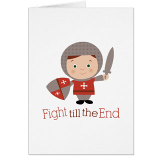 Fight Till The End Greeting Card