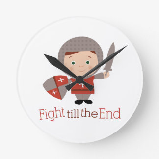 Fight Till The End Round Wall Clocks