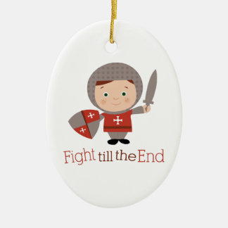 Fight Till The End Ornaments