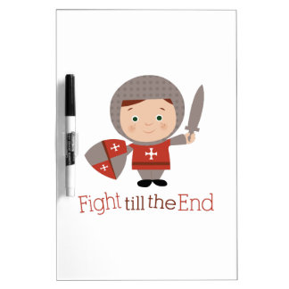Fight Till The End Dry Erase Whiteboards