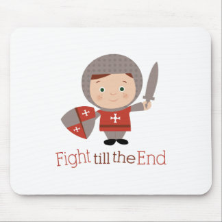 Fight Till The End Mouse Pad