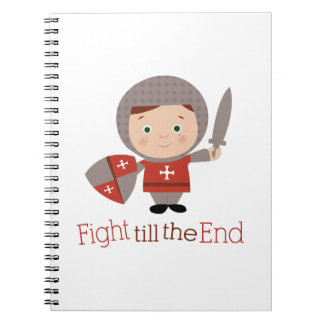 Fight Till The End Note Book