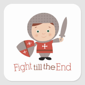 Fight Till The End Square Sticker