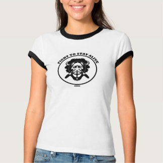 """Fight to STAY ALIVE"" ladies ringer t-shirt"