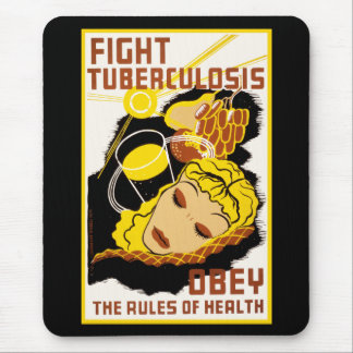 Fight Tuberculosis ~ Obey the Rules of Health Mouse Mat