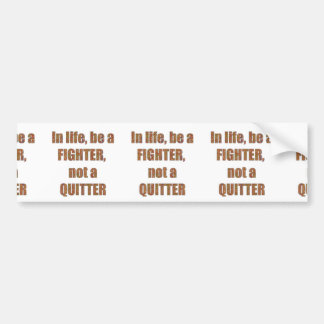 FIGHTER  Quitter Quote Wisdom TEMPLATE  holidays Bumper Stickers