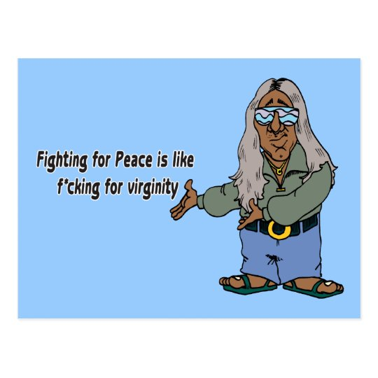 Fighting For Peace Is Like F*cking For Virginity Postcard