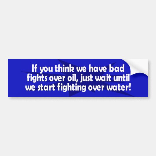 fights over water bumper sticker