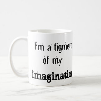 Figment of My Imagination Coffee Mug