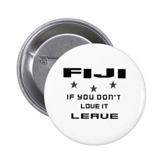 Fiji If you don't love it, Leave 6 Cm Round Badge
