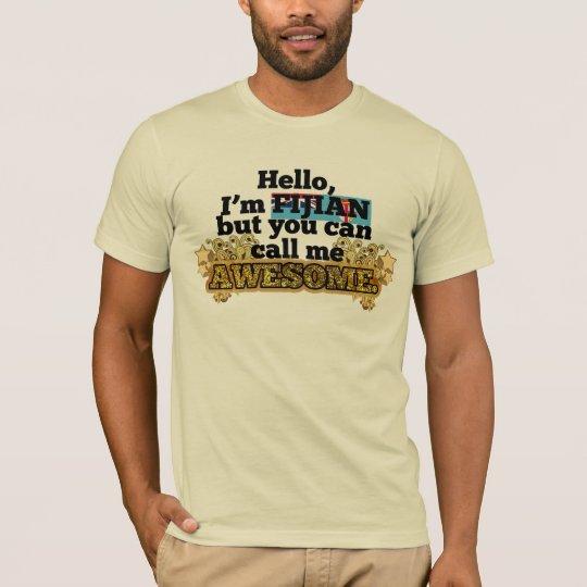 Fijian, but call me Awesome T-Shirt