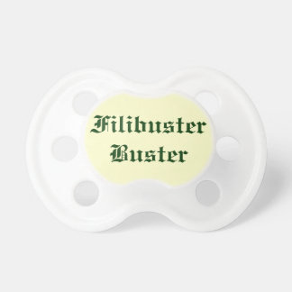 Filibuster Buster Pacifier