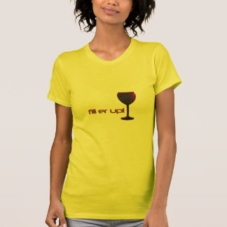 fill er up t-shirt