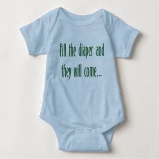 Fill the Diaper and They will Come... Baby Bodysuit