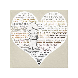 Fill Your Heart-Tan Stretched Canvas Print